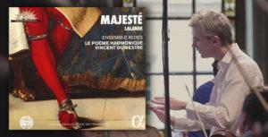 "NUEVO ÁLBUM DE LE POÈME HARMONIQUE: ""MAJESTÈ: LALANDE"""