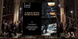"""TENEBRAE Y NIGEL SHORT ESTRENAN ÁLBUM: """"A WALK WITH IVOR GURNEY"""""""