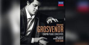 BENJAMIN GROSVENOR: Grabación del mes por la revista Gramophone